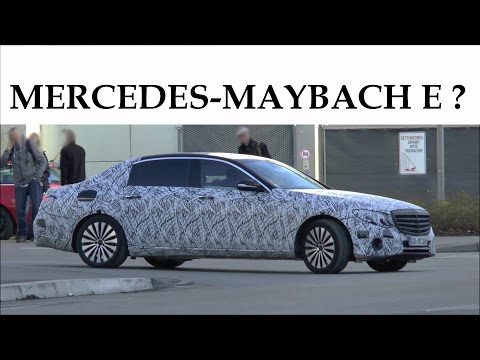 Mercedes Erlkönig W213 E-Class E-Klasse XL 2017 in motion - Prototype MAYBACH E ? SPY VIDEO