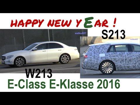 happy new yEar 2016 ! NEW E-Class E-Klasse 2016 W213 - S213 Mercedes Erlkönig SPY VIDEO