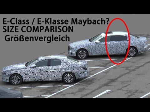 Mercedes Erlkönig E-Klasse W213 Größenvergleich - Size Comparison 2017 E-Class & Maybach E ?