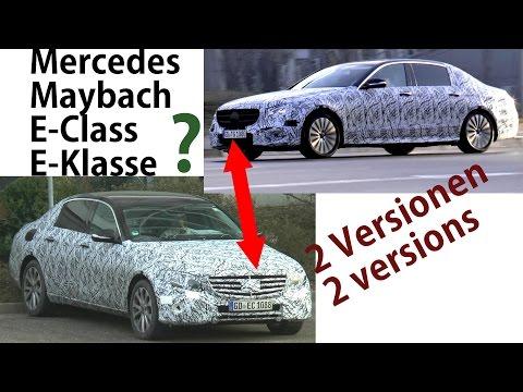 ERLKÖNIG Mercedes-Maybach E ? E-Class long E-Klasse lang 2 Versionen 2 Versions spotted SPY VIDEO